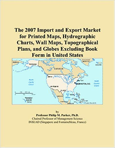 The 2007 Import and Export Market for Printed Maps, Hydrographic Charts, Wall Maps, Topographical Plans, and Globes Excluding Book Form in United States