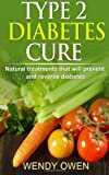 Type 2 Diabetes Cure, Wendy Owen, 1494906910