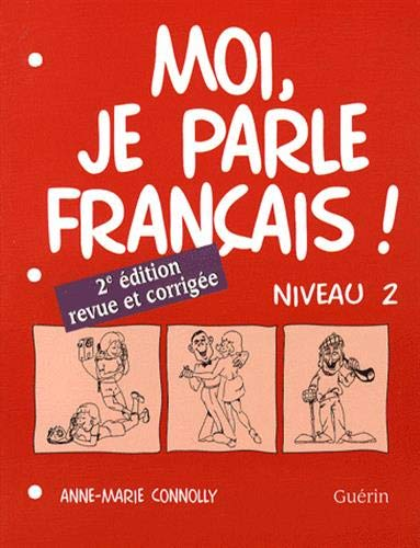 Moi, Je Parle Francais 2: Level 2 Workbook (French Edition)