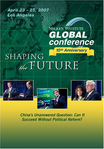 2007 Global Conference  Chinas Unanswered Question  Can It Succeed Without Political Reform