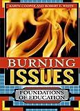 Burning Issues, Karyn Cooper and Robert E. White, 1578861446