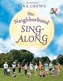 The Neighborhood Sing-Along, Nina Crews, 0061850632