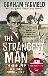 The Strangest Man: The Hidden Life of Paul Dirac, Quantum Genius: The Life of Paul Dirac