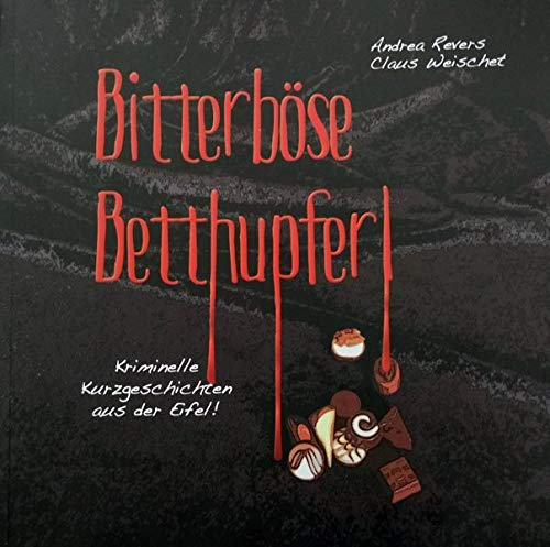 bitterbse-betthupferl-kriminelle-kurzgeschichten-aus-der-eifel