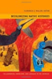 Decolonizing Native Histories, , 0822351528