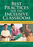 Best Practices for the Inclusive Classroom : Scientifically Based Strategies for Success, Boon, Richard T. and Spencer, Vicky G., 1593634064