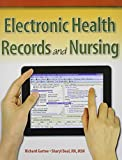 Electronic Health Records and Nursing and Online Student Resources Access Card Package 1st Edition