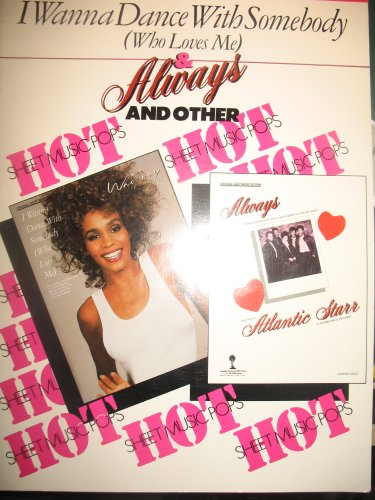 I Wanna Dance With Somebody Who Loves Me & Always and Other Hot Sheet Music Pops, #1