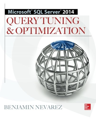 Microsoft SQL Server 2014 Query Tuning & Optimization by McGraw-Hill Education