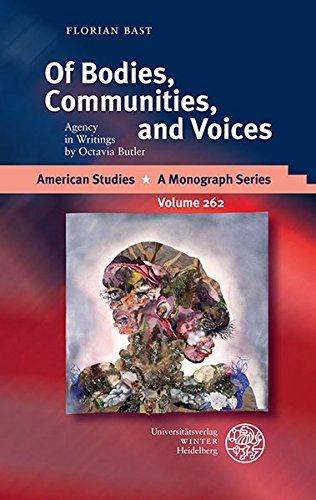 Of Bodies, Communities, and Voices: Agency in Writings by Octavia Butler (American Studies - A Monograph Series)