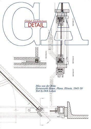 Mies Van Der Rohe: Farnsworth House, Plano 1945-1950 (Global Architecture Document) by Dirk Lohan - House Rohe Van Farnsworth Der