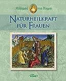 Hildegard von Bingen: Naturheilkraft für Frauen