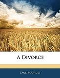 A Divorce, Paul Bourget, 1145743455