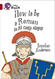 How to be a Roman: Band 14/Ruby (Collins Big Cat): Band 14/Ruby Phase 7, Bk. 6