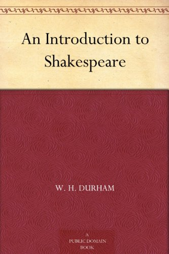 An Introduction to Shakespeare by [MacCracken, Henry Noble, Pierce, F. E., Durham, W. H.]
