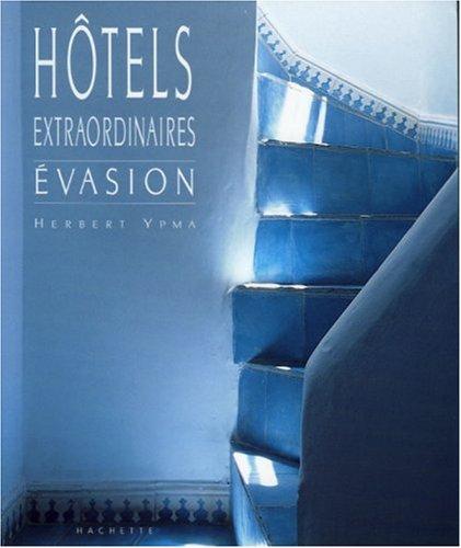 Hôtels extraordinaires por Herbert Ypma