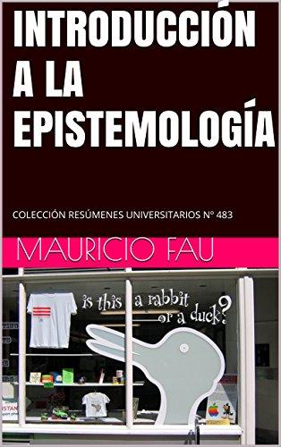 INTRODUCCIÓN A LA EPISTEMOLOGÍA: COLECCIÓN RESÚMENES UNIVERSITARIOS Nº 483 (Spanish Edition)