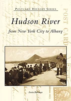 Hudson River: From New York City to Albany (Postcard History)
