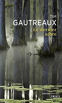 Le dernier arbre par Gautreaux
