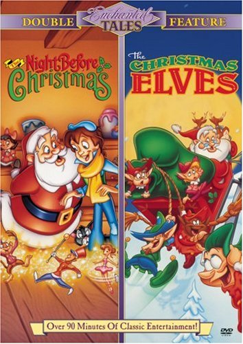Enchanted Tales: The Night Before Christmas & The Christmas Elves