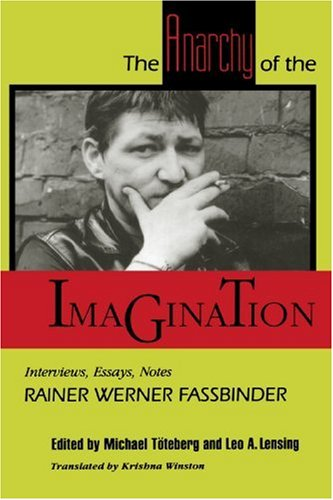 The Anarchy of the Imagination: Interviews, Essays, Notes (PAJ Books)