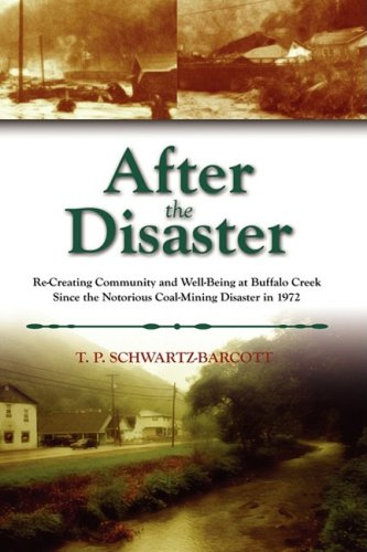 After the Disaster: Re-Creating Community and Well-Being at Buffalo Creek Since the Notorious Coal Mining Disaster in 19