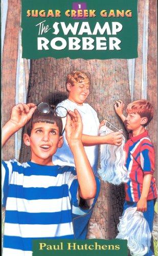 The Swamp Robber Sugar Creek Gang Original Series Book 1 Kindle