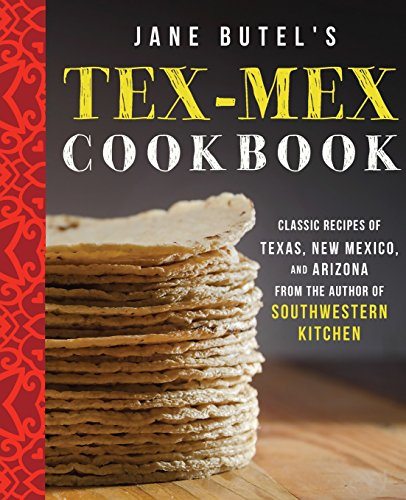 Jane Butel's Tex-Mex Cookbook (The Jane Butel Library) by Jane Butel