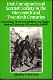 Irish Immigrants and Scottish Society, 1790-1990, Devine, T. M., 0859763188