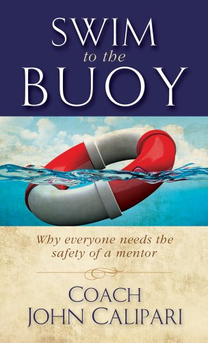 Swim to the Buoy: Why everyone needs the safety of a mentor (Team Focus Family Resource Series)