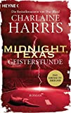 Midnight, Texas - Geisterstunde: Roman (Midnight, Texas-Serie, Band 2)