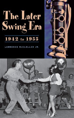 Download The Later Swing Era, 1942 to 1955 Pdf