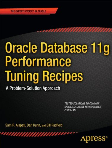 Oracle Database 11g Performance Tuning Recipes: A Problem-Solution Approach (Expert's Voice in Oracle) by Apress