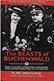 The Beasts of Buchenwald: Karl & Ilse Koch, Human-Skin Lampshades, and the War-Crimes Trial of the Century (Buchenwald Trilogy) (The Buchenwald Trilogy)