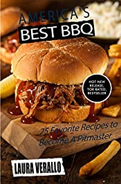 America's Best BBQ: 25 Favorite Recipes to Become A Pitmaster
