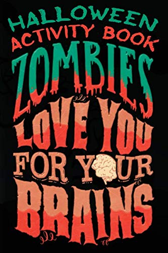Halloween Activity Book Zombies Love You For Your Brains: Halloween Book for Kids with Notebook to Draw and Write (Halloween Comp Books for Kids) -