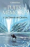"""Afficher """"Le Puits des mémoires n° 3 Les Terres de cristal"""""""