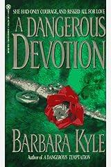 A Dangerous Devotion by Barbara Kyle (1995-07-01) Mass Market Paperback