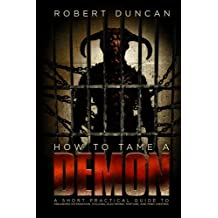 How to Tame a Demon: A short guide to organized intimidation stalking, electronic torture, and mind control.