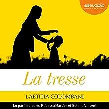 La tresse suivi d'un entretien avec l'auteure | Livre audio Auteur(s) : Laëtitia Colombani Narrateur(s) : Laëtitia Colombani, Rebecca Marder, Estelle Vincent