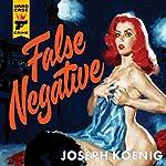 False Negative | Joseph Koenig