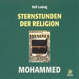 Mohammed. Sternstunden der Religion Hörbuch