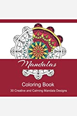 Mandalas: 30 Creative and Calming Mandala Designs
