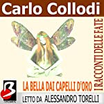La Bella dai Capelli d'Oro [The Beautiful Golden-Haired] | Carlo Collodi,Marie Catherine d'Aulnoy