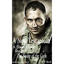 A New Testament: A Short Story from the Realm of the Gods