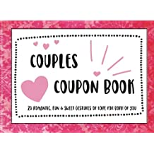 Coupons for Couples  25 Romantic, Fun, & Sweet Gestures for Both of You: Coupon Book for Lovers, Wife, Husband, Coupons for Boyfriend, Girlfriend, Coupons for Him, for Her, Fun, 25 Full Color Coupons for your Sweetheart
