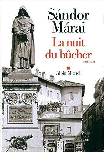 Sándor Márai - La nuit du bûcher (2016)