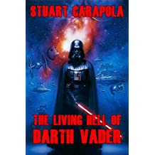 The Living Hell Of Darth Vader (Star Wars Wavelength Book 15)