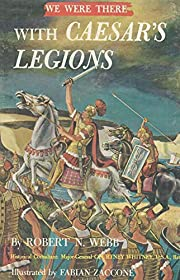 We Were There with Caesar's Legions por…