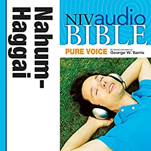 NIV Audio Bible, Pure Voice: Nahum, Jabakkuk, Zepheniah, and Haggai Audiobook